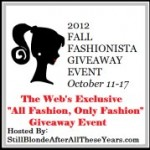 LIVE! It's the Fall Fashionista Event ~ Fashion Giveaways Galore (Giveaway Closed)