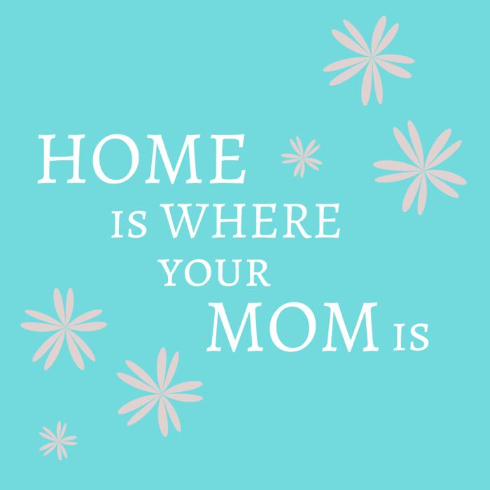 HomeisWhereYour                   MOM