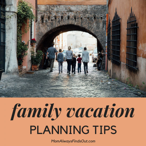 Family Vacation Planning Tips @momfindsout